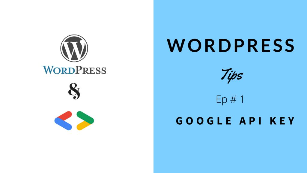 WordPress Tips - Google API Key